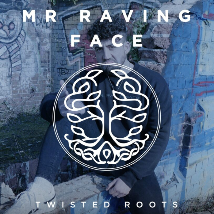 Twisted Roots - Mr RAVING FACE